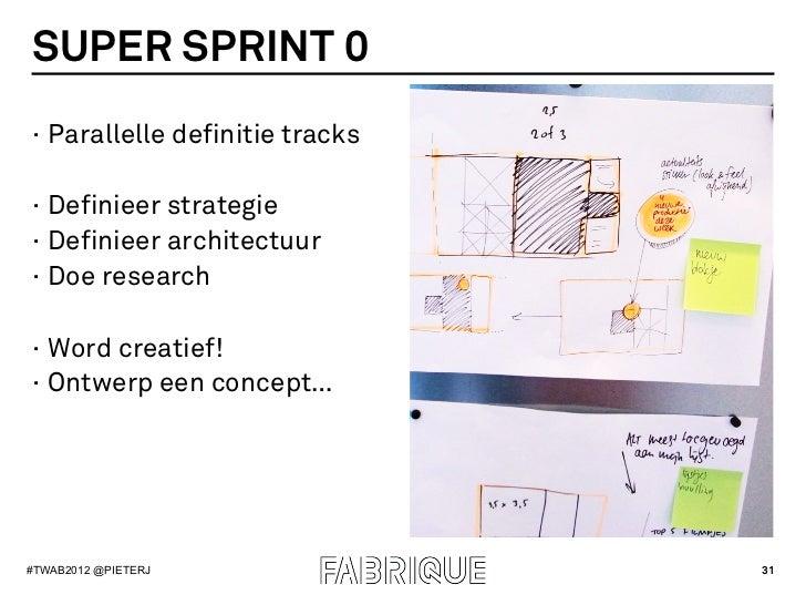 SUPER SPRINT 0· Parallelle definitie tracks· Definieer strategie· Definieer architectuur· Doe research· Word creatief...