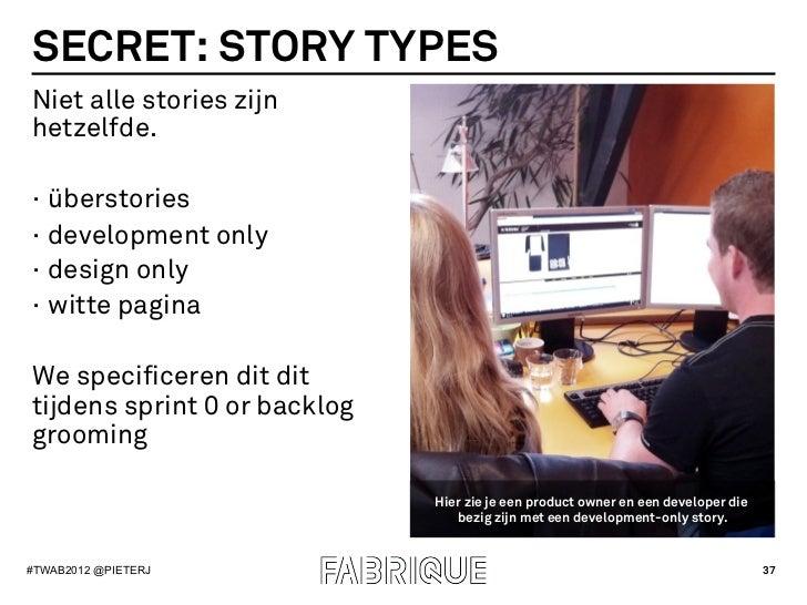 SECRET: STORY TYPESNiet alle stories zijnhetzelfde.· überstories· development only· design only· witte paginaWe specif...