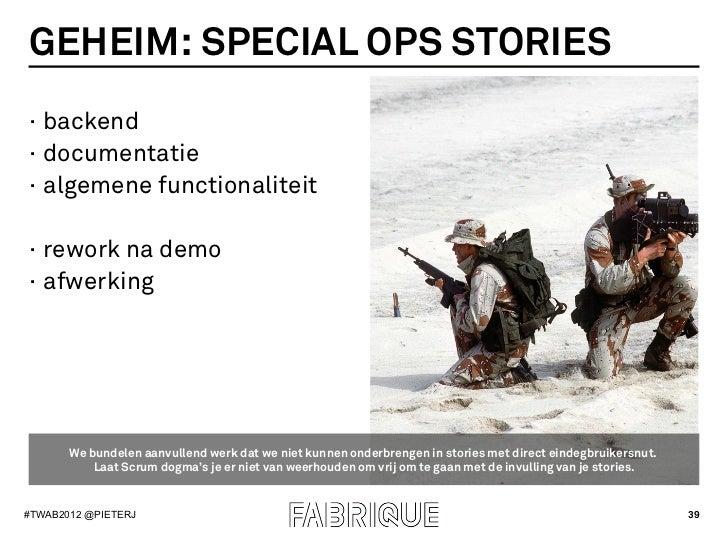 GEHEIM: SPECIAL OPS STORIES· backend· documentatie· algemene functionaliteit· rework na demo· afwerking       We bund...