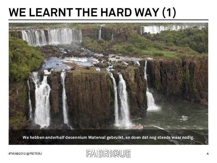 WE LEARNT THE HARD WAY (1)       We hebben anderhalf decennium Waterval gebruikt, en doen dat nog steeds waar nodig.#TWAB2...