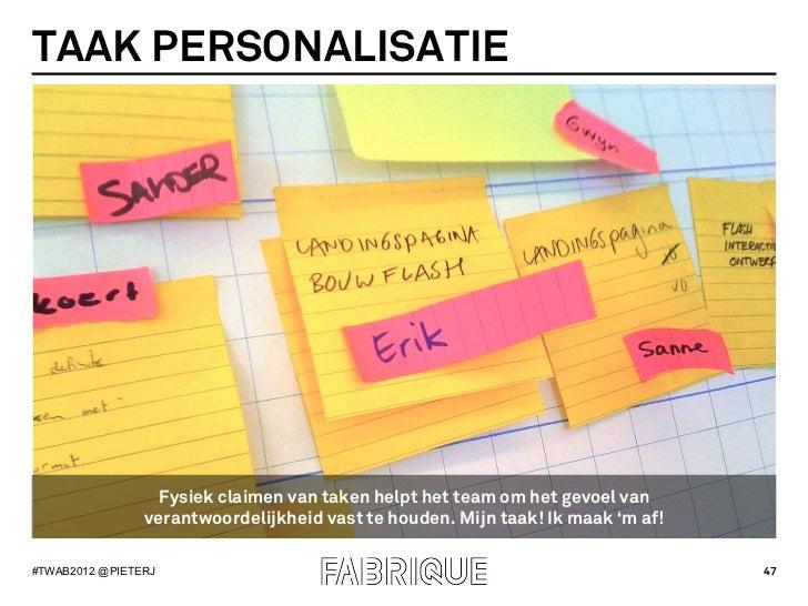 TAAK PERSONALISATIE                  Fysiek claimen van taken helpt het team om het gevoel van                verantwoorde...