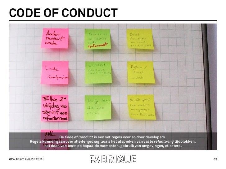 CODE OF CONDUCT                          De Code of Conduct is een set regels voor en door developers.          Regels kun...