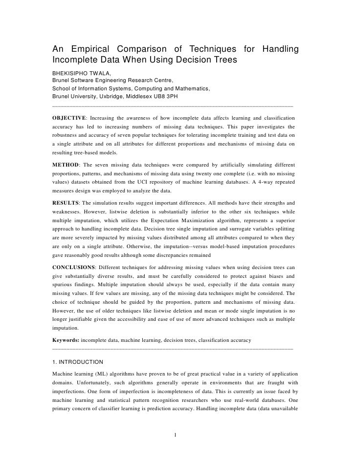 An Empirical Comparison of Techniques for Handling Incomplete Data When Using Decision Trees BHEKISIPHO TWALA, Brunel Soft...