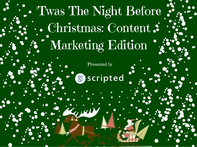 'Twas The Night Before Christmas: Content Marketing Edition Presented by