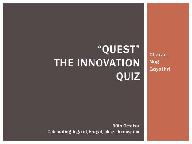 """QUEST""                               Charan   THE INNOVATION                               Nag                           ..."