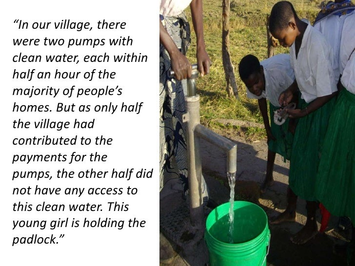 """""""In our village, there were two pumps with clean water, each within half an hour of the majority of people's homes. But as..."""