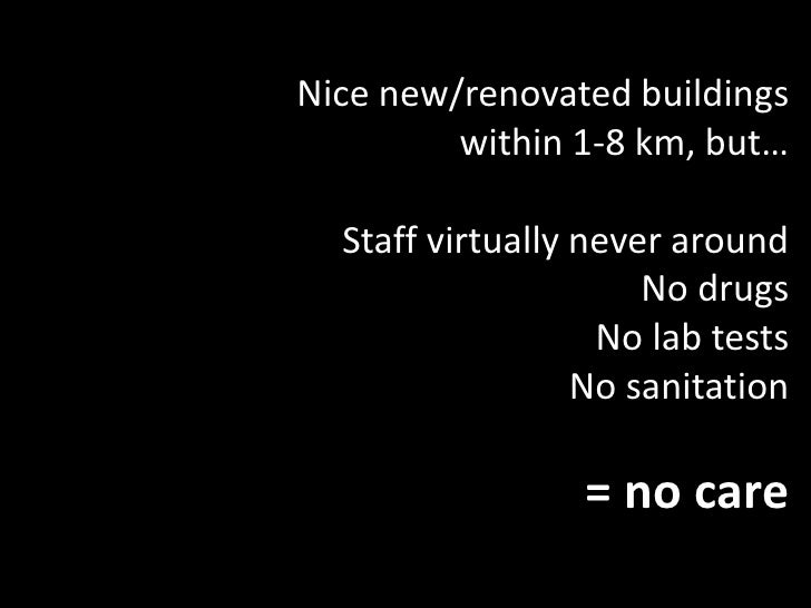 Nice new/renovated buildings <br />within 1-8 km, but…<br />Staff virtually never around<br />No drugs<br />No lab tests<b...