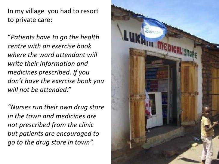"""In my village  you had to resort to private care:<br />""""Patients have to go the health centre with an exercise book where ..."""
