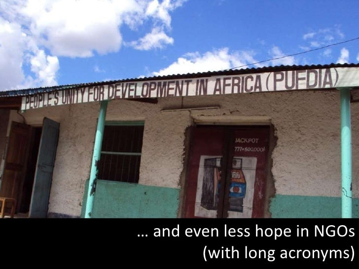 … and even less hope in NGOs <br />(with long acronyms)<br />