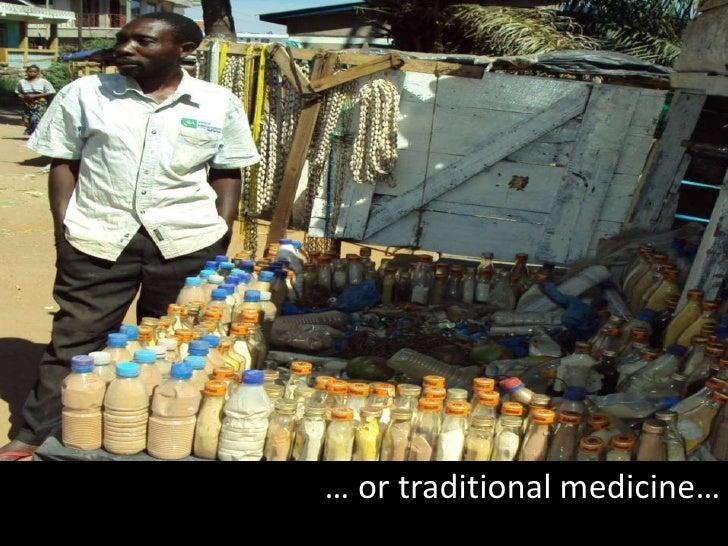 … or traditional medicine…<br />