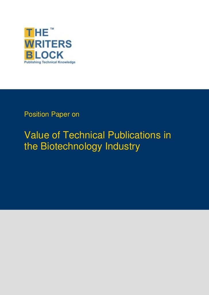 Position Paper onValue of Technical Publications inthe Biotechnology Industry