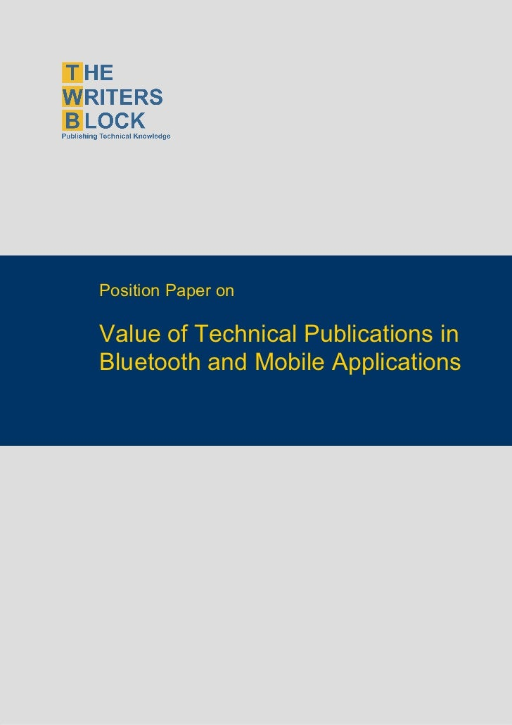 Position Paper on                    Value of Technical Publications in                    Bluetooth and Mobile Applicatio...