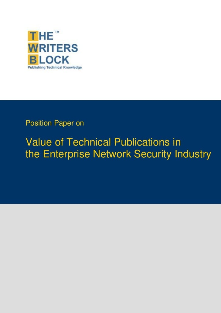 Position Paper on               Value of Technical Publications in               the Enterprise Network Security Industry ...