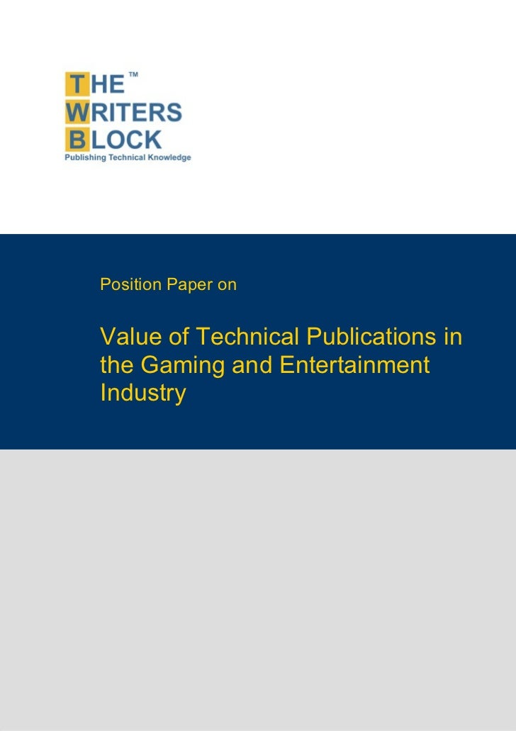 Position Paper on                    Value of Technical Publications in                    the Gaming and Entertainment   ...