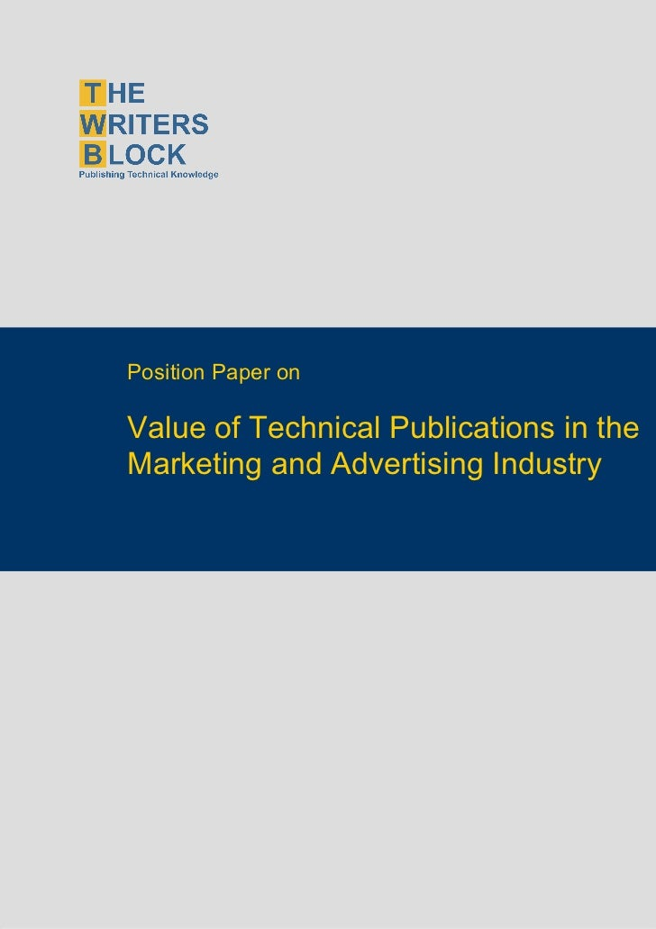 Position Paper on                    Value of Technical Publications in the                    Marketing and Advertising I...