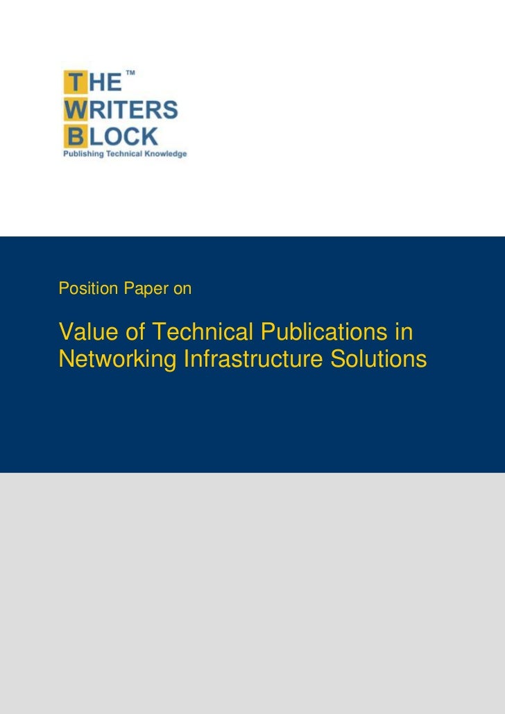 Position Paper on               Value of Technical Publications in               Networking Infrastructure SolutionsThe Wr...