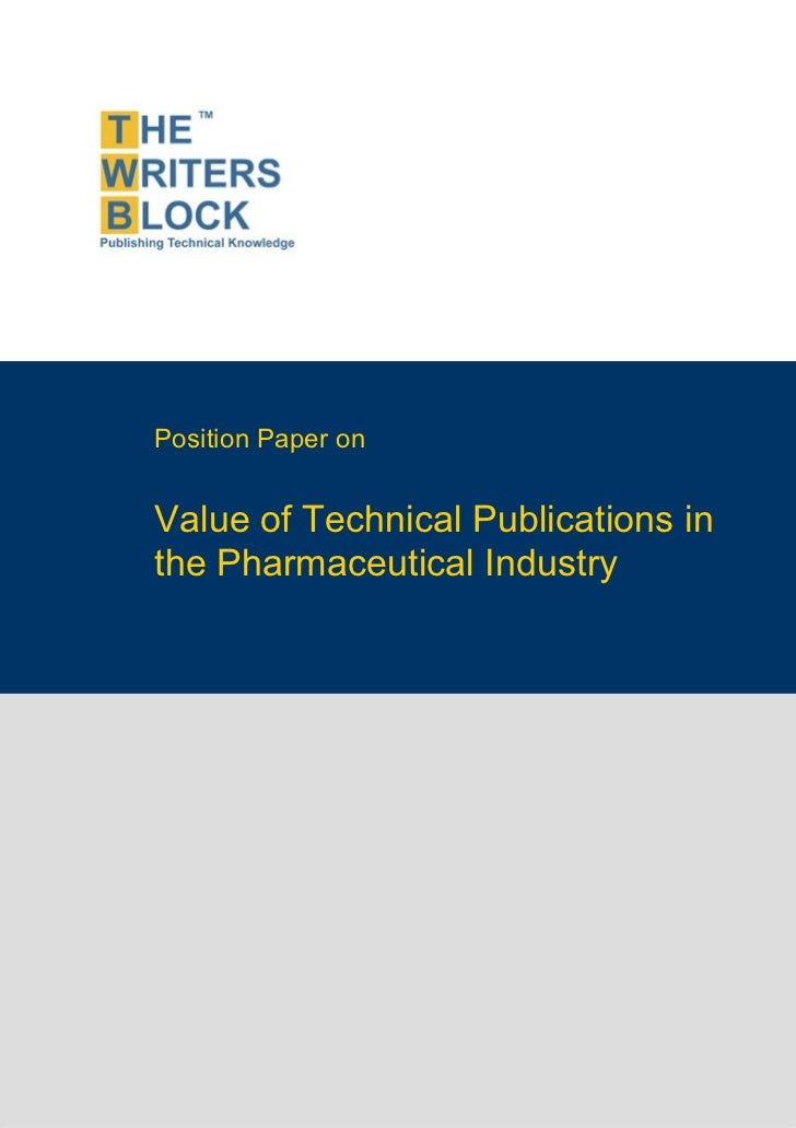 Position Paper on                    Value of Technical Publications in                    the Pharmaceutical IndustryThe ...