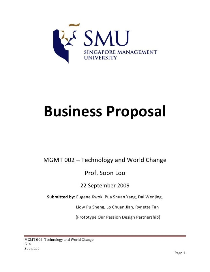 Business Proposal            MGMT 002 – Technology and World Change                                 Prof. Soon Loo        ...