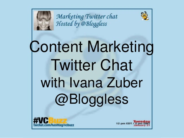 Content Marketing Twitter Chat with Ivana Zuber @Bloggless