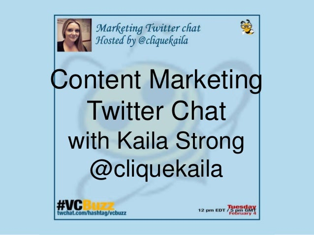 Content Marketing Twitter Chat with Kaila Strong @cliquekaila