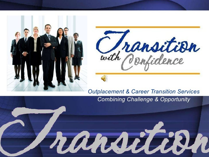 Outplacement & Career Transition Services Combining Challenge & Opportunity