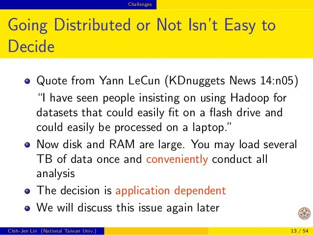 Challenges  Possible Advantages of Distributed Data  Analytics  Parallel data loading  Reading several TB data from disk i...
