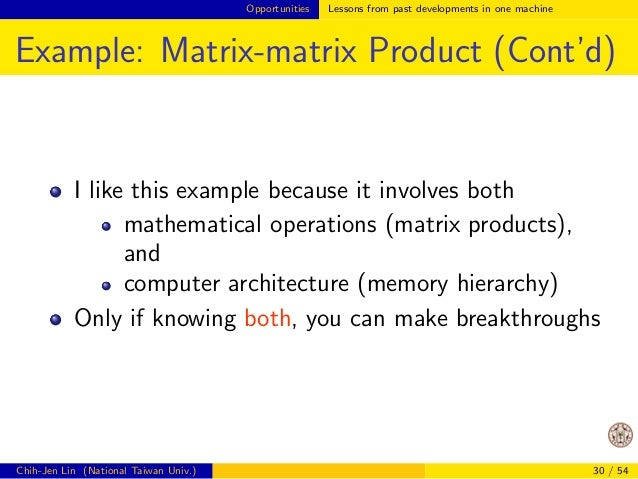 Opportunities Lessons from past developments in one machine  Example: Matrix-matrix Product  Consider the example of matri...