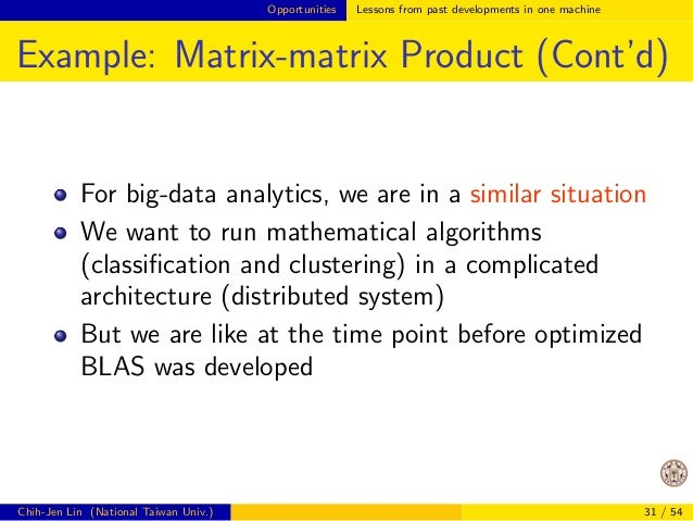 Opportunities Lessons from past developments in one machine  Example: Matrix-matrix Product (Cont'd)  A segment of C code ...