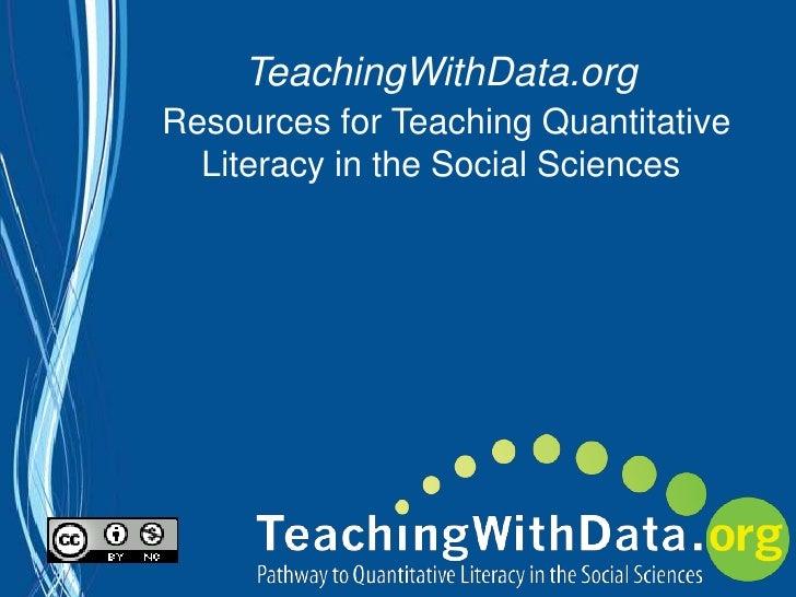 TeachingWithData.orgResources for Teaching Quantitative Literacy in the Social Sciences<br />