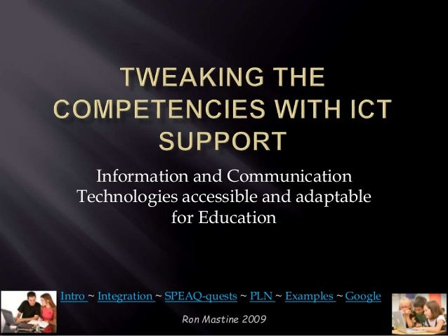 Ron Mastine 2009 1 Information and Communication Technologies accessible and adaptable for Education Intro ~ Integration ~...