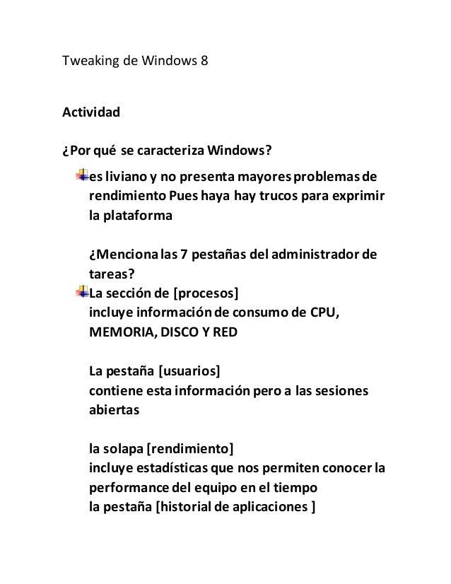 Tweaking de Windows 8  Actividad  ¿Por qué se caracteriza Windows?  es liviano y no presenta mayores problemas de  rendimi...