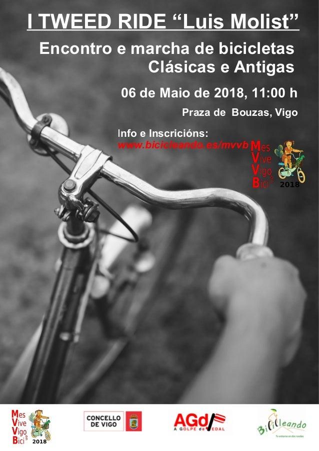 "I TWEED RIDE ""Luis Molist"" Encontro e marcha de bicicletas Clásicas e Antigas 06 de Maio de 2018, 11:00 h Praza de Bouzas,..."