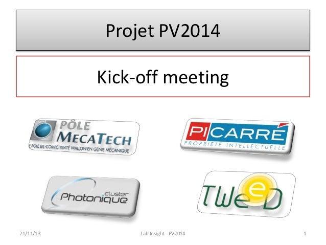 Projet PV2014 Kick-off meeting  21/11/13  Lab'Insight - PV2014  1