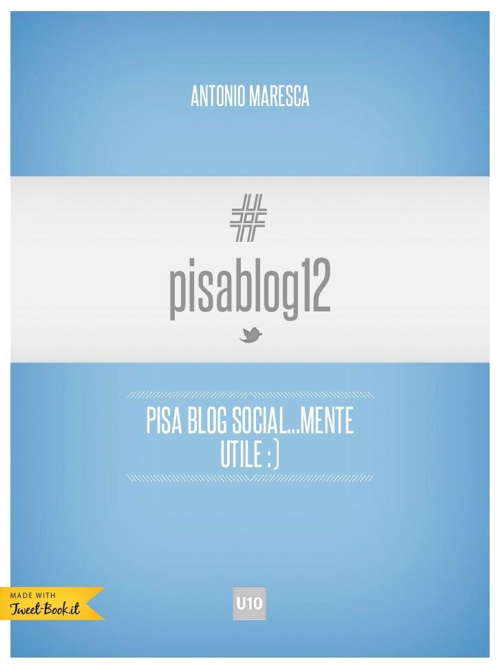 ANTONIO MARESCA      #  pisablog12PISA BLOG SOCIAL...MENTE        UTILE :)