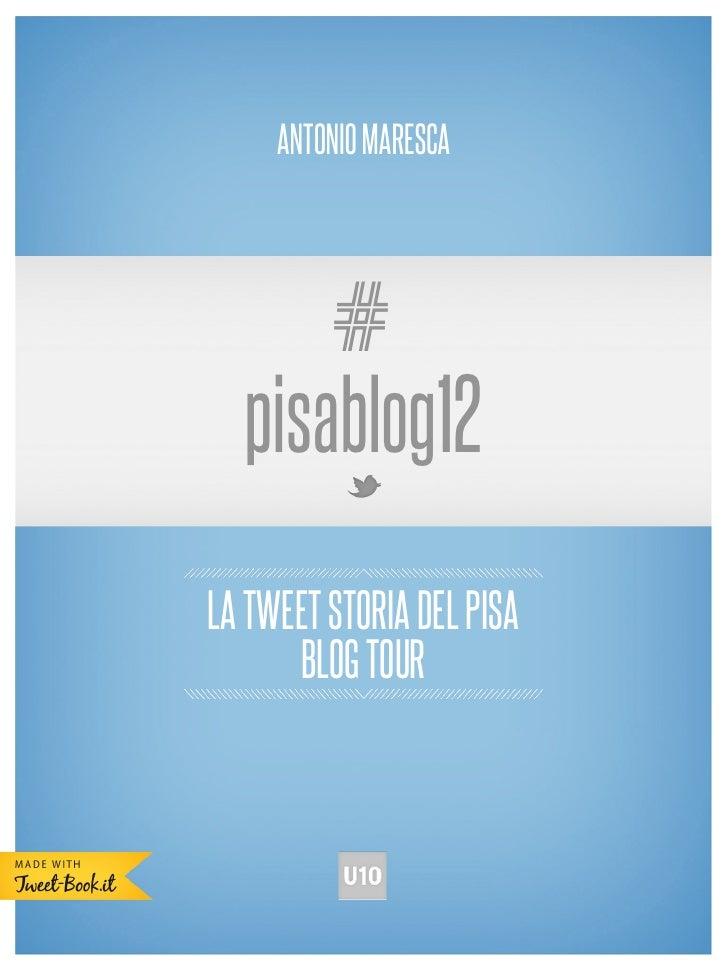 ANTONIO MARESCA      #  pisablog12LA TWEET STORIA DEL PISA      BLOG TOUR