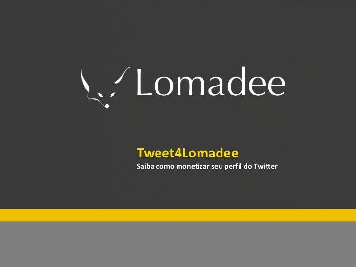Especial Lomadee Fim de ano          Tweet4Lomadee          Saiba como monetizar seu perfil do Twitter