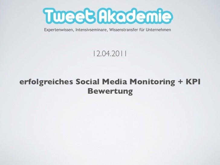 12.04.2011erfolgreiches Social Media Monitoring + KPI                Bewertung