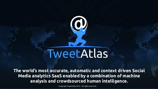 The world's most accurate, automatic and context driven Social Media analytics SaaS enabled by a combination of machine an...