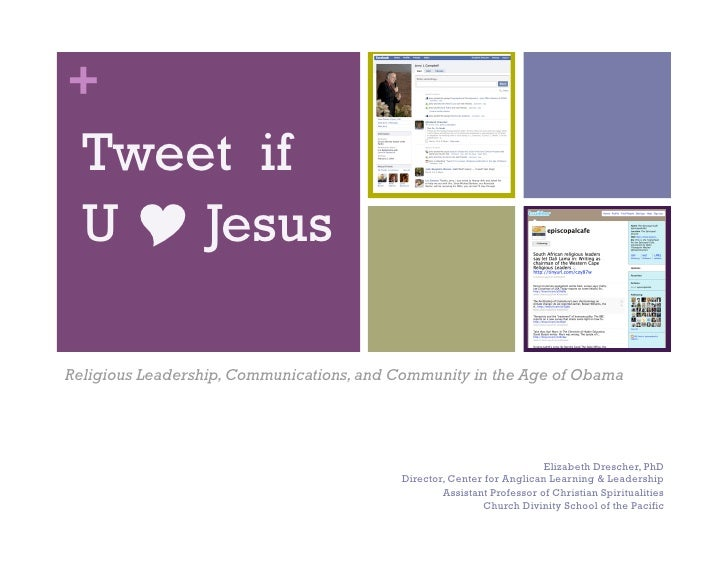 +   Tweet if   U  Jesus  Religious Leadership, Communications, and Community in the Age of Obama                         ...
