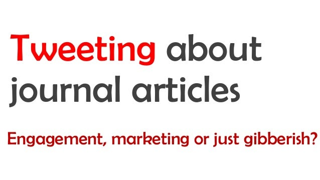 Engagement, marketing or just gibberish? Tweeting about journal articles