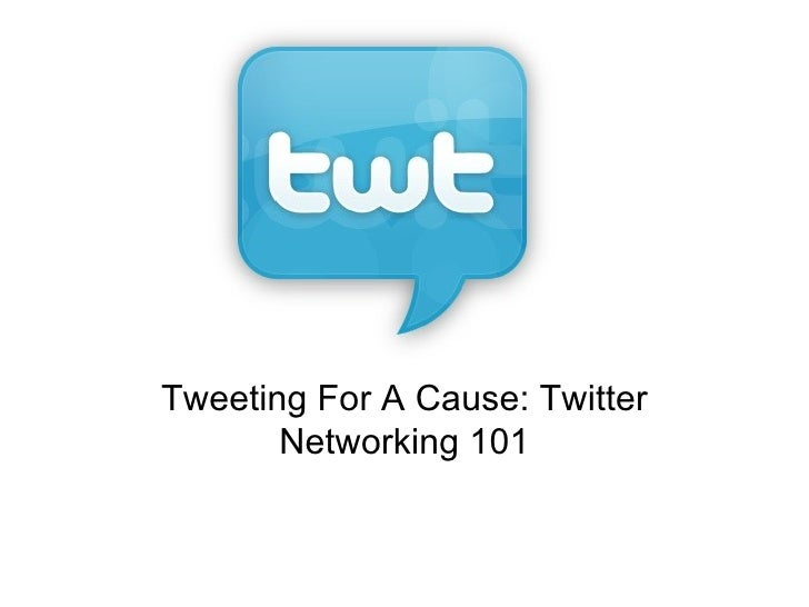 Tweeting For A Cause: Twitter Networking 101