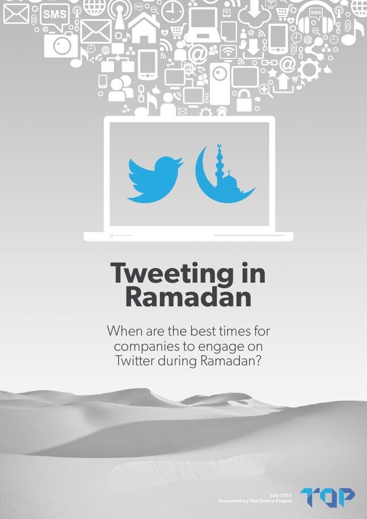 Tweeting in RamadanWhen are the best times for companies to engage on Twitter during Ramadan?                             ...