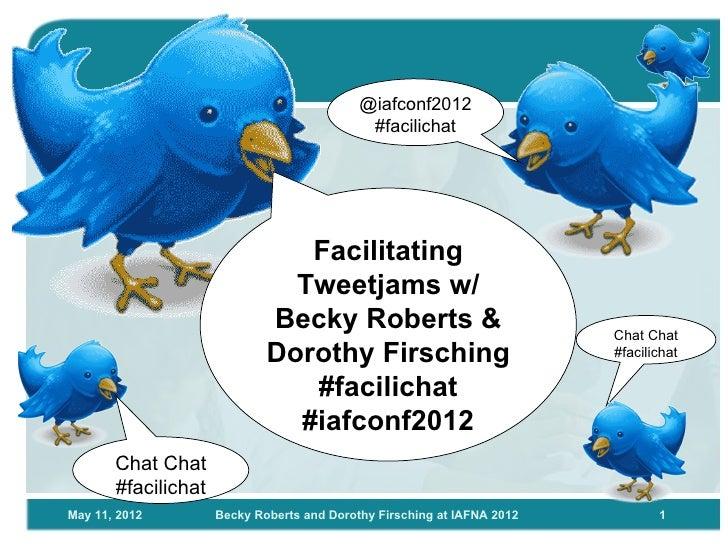 @iafconf2012                                             #facilichat                                Facilitating          ...