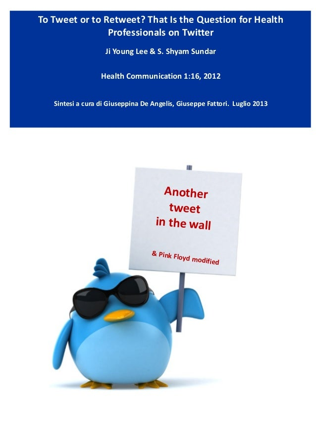 To  Tweet  or  to  Retweet?  That  Is  the  Question  for  Health   Professionals  on  Twitter ...