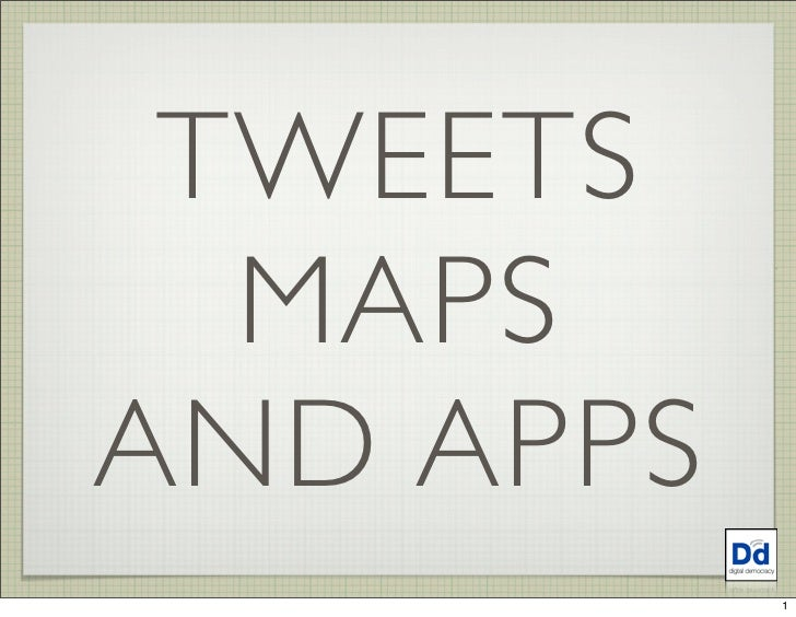 TWEETS   MAPS AND APPS            1