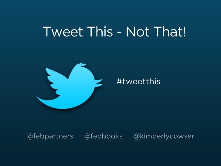 BEA 2012 - Tweet This, Not That!