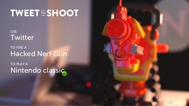 Twitter USE TO FIRE A Hacked Nerf Gun Nintendo classic. TO PLAY A TWEETTO SHOOT