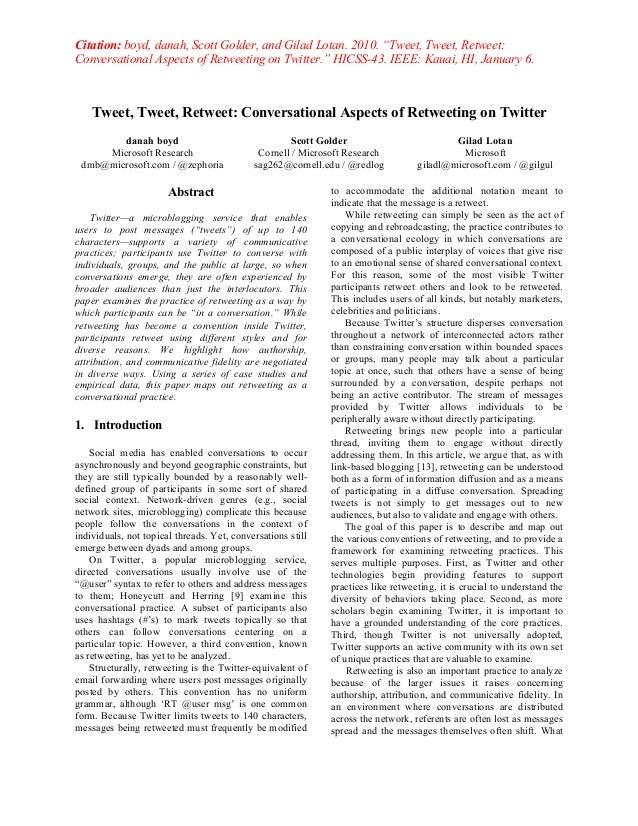 "Citation: boyd, danah, Scott Golder, and Gilad Lotan. 2010. ""Tweet, Tweet, Retweet: Conversational Aspects of Retweeting o..."