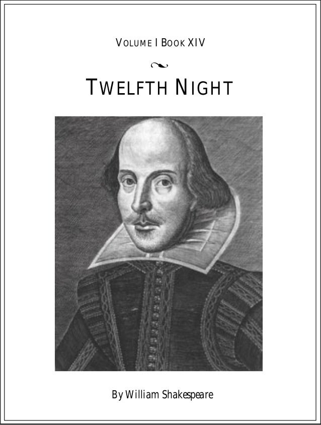 By William Shakespeare TWELFTH NIGHT VOLUME I BOOK XIV