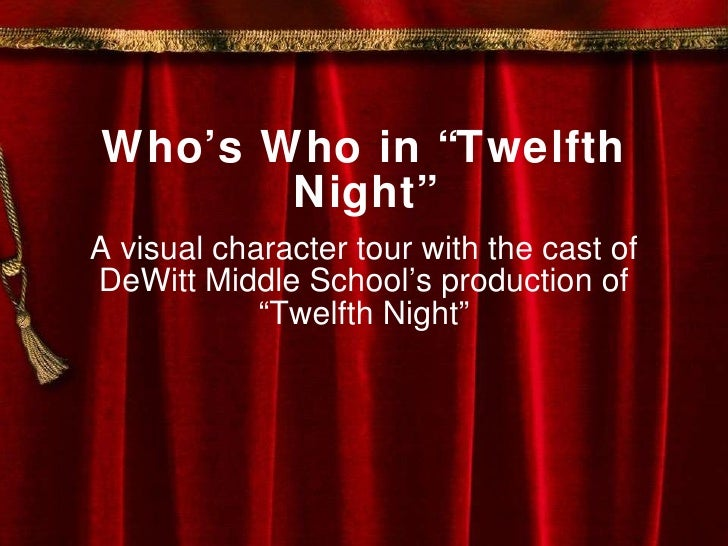 "Who's Who in ""Twelfth Night"" A visual character tour with the cast of DeWitt Middle School's production of ""Twelfth Night"""